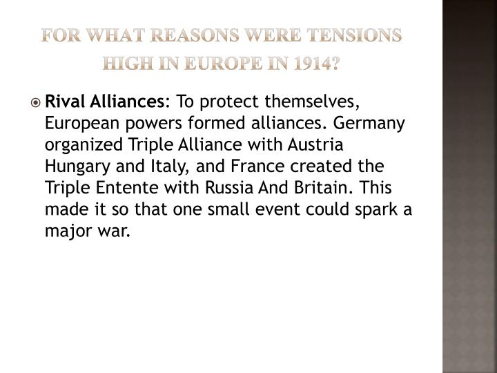 FOR WHAT REASONS WERE TENSIONS HIGH IN Europe in 1914?