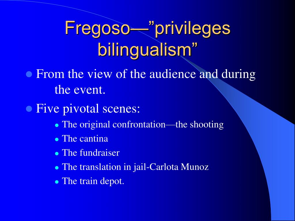 """Fregoso—""""privileges bilingualism"""""""