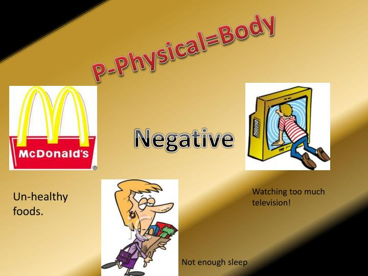 P-Physical=Body