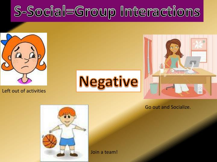 S-Social=Group Interactions