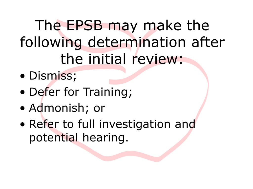 The EPSB may make the following determination after the initial review: