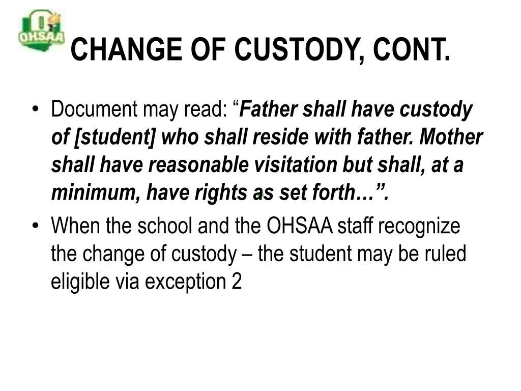 CHANGE OF CUSTODY, CONT.