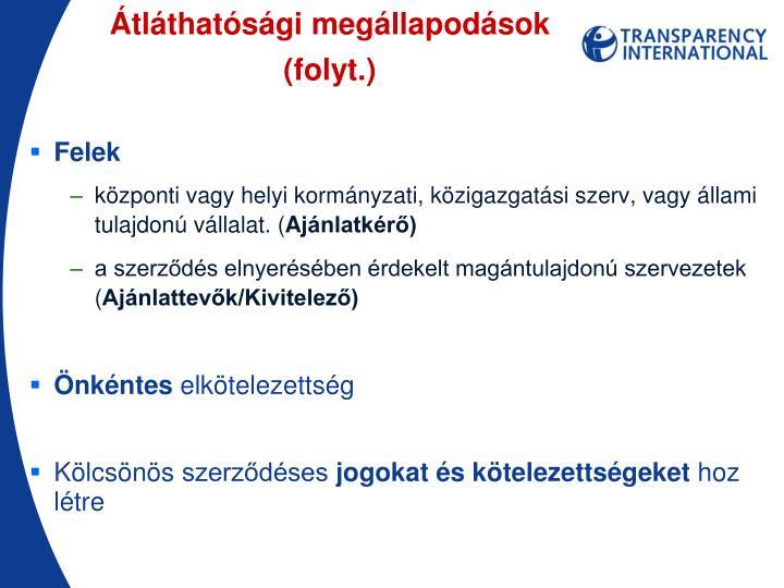 Átláthatósági megállapodások (folyt.)
