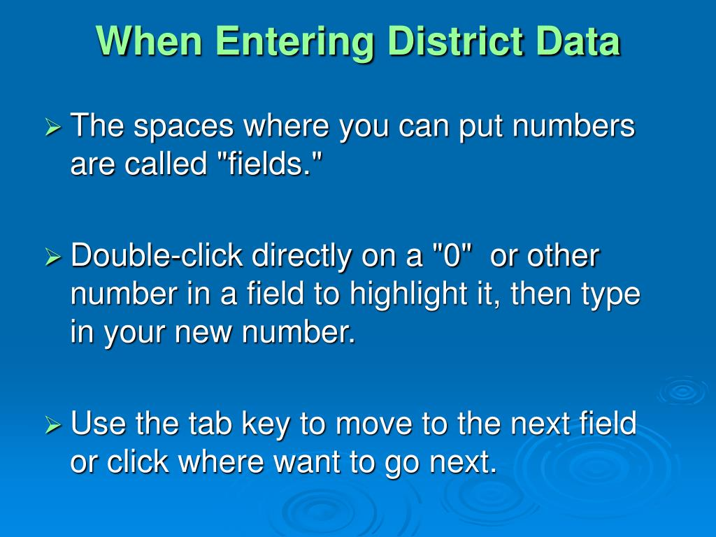 When Entering District Data