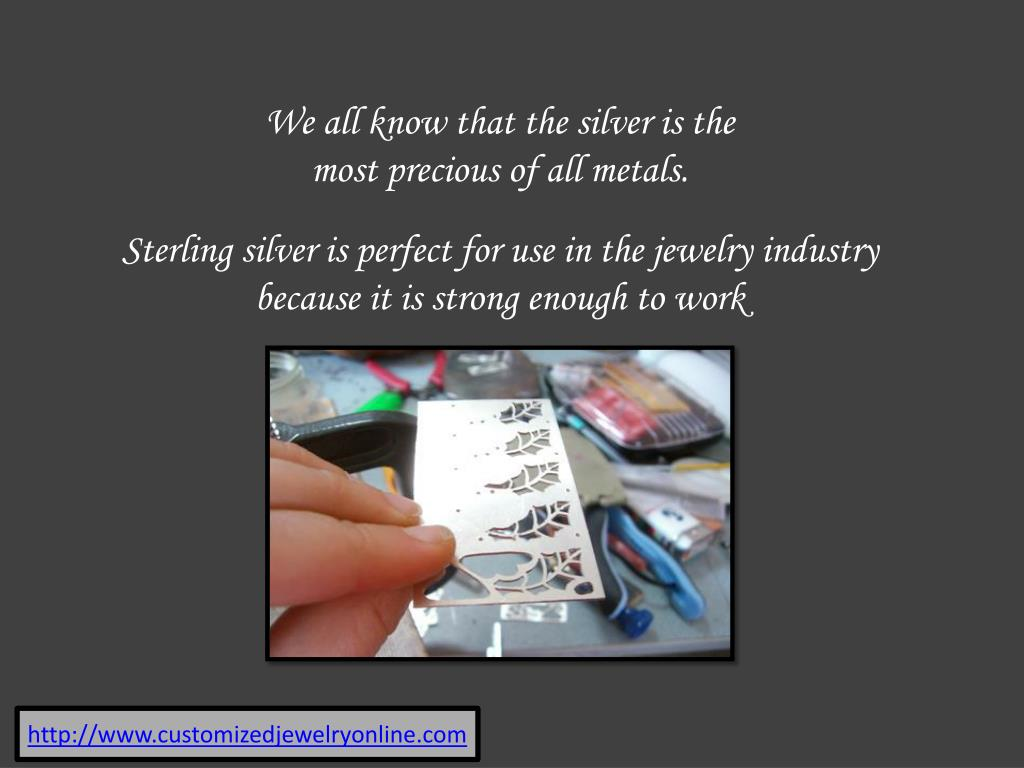 We all know that the silver is the most precious of all metals.