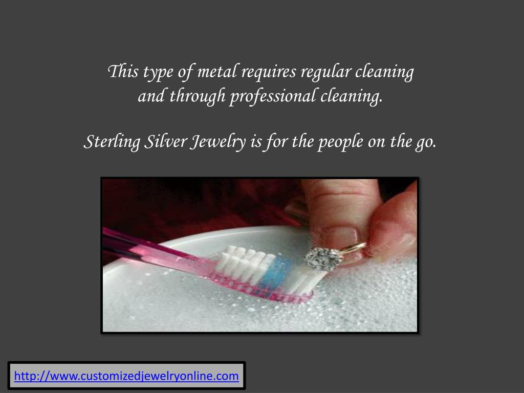 This type of metal requires regular cleaning and through professional cleaning.