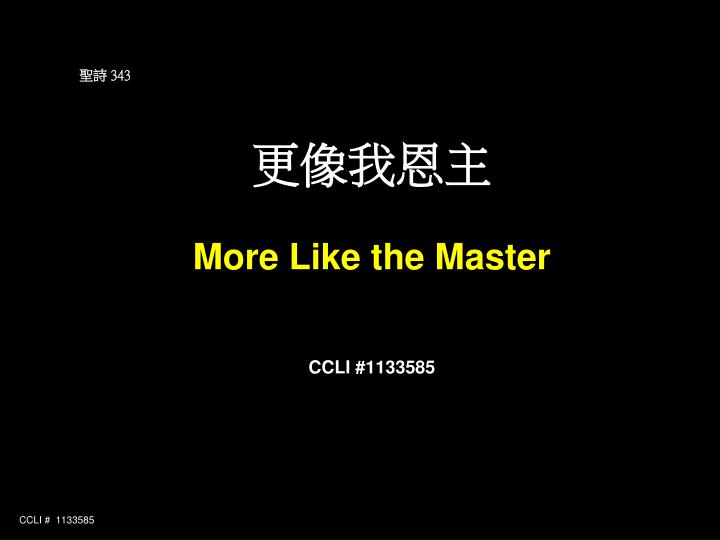 343 more like the master ccli 1133585