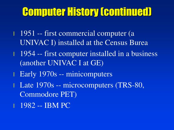 Computer History (continued)