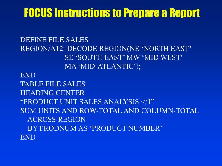 FOCUS Instructions to Prepare a Report