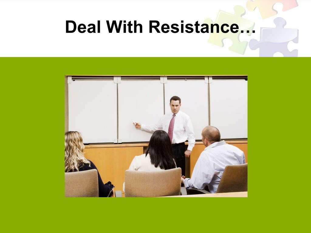Deal With Resistance…