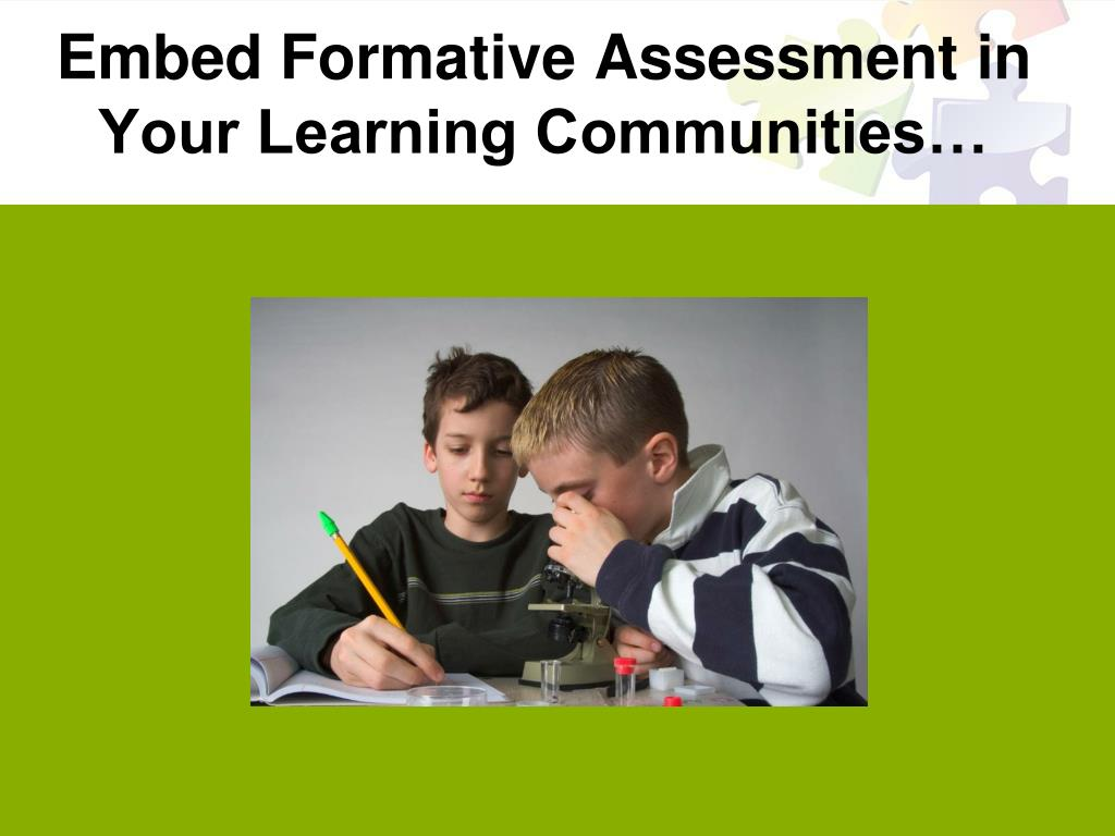 Embed Formative Assessment in Your Learning Communities…