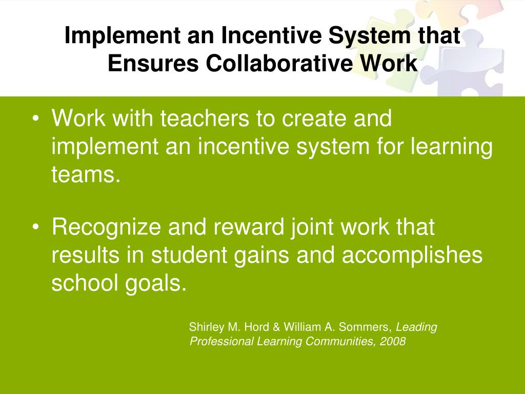 Implement an Incentive System that Ensures Collaborative Work