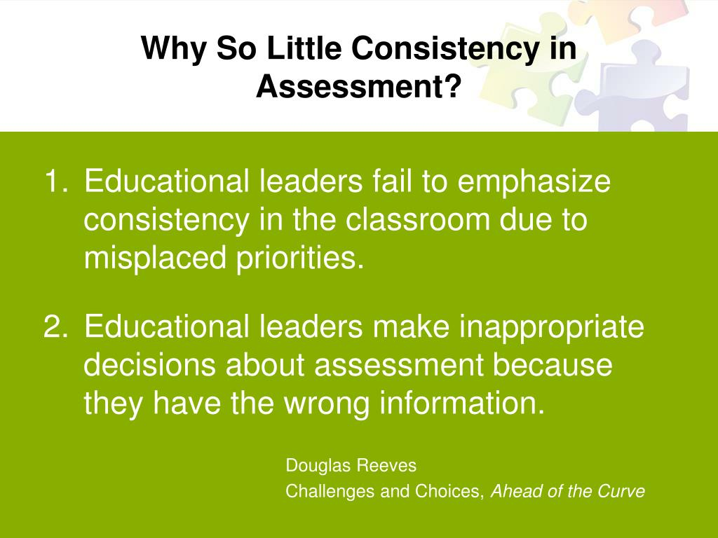 Why So Little Consistency in Assessment?