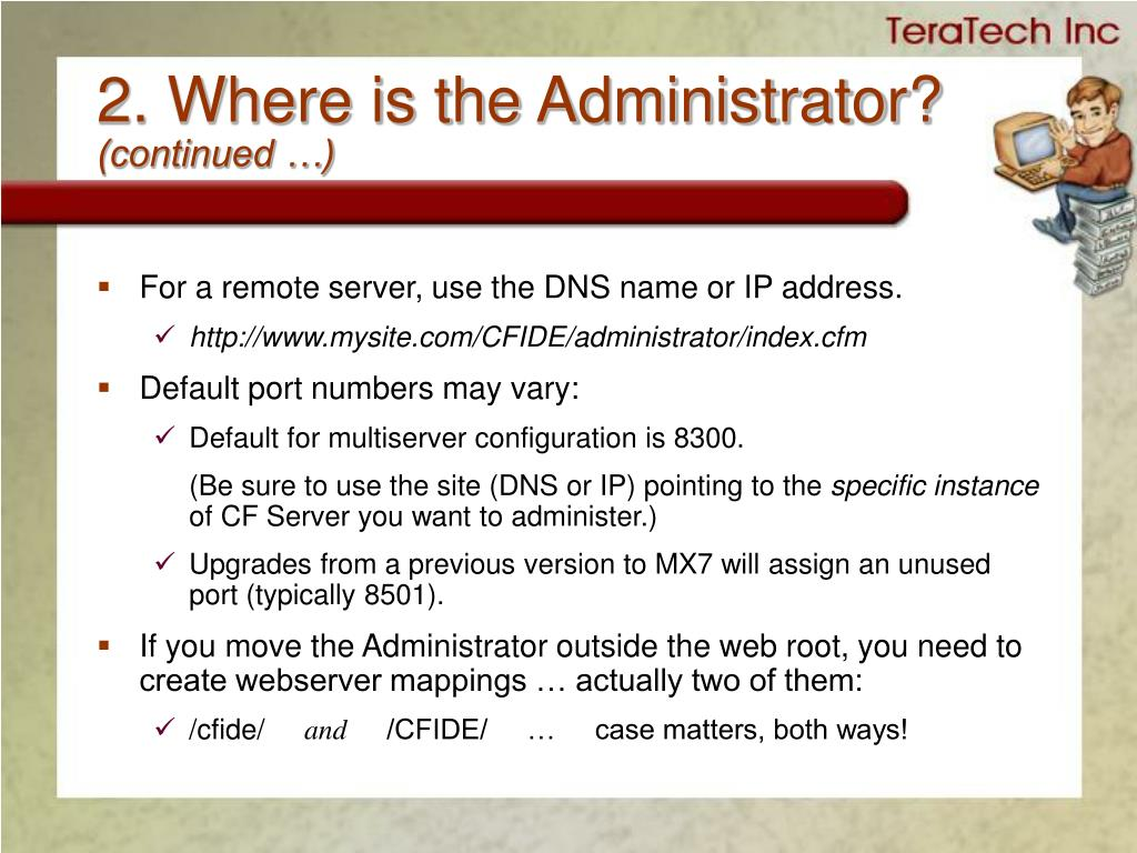 2. Where is the Administrator?