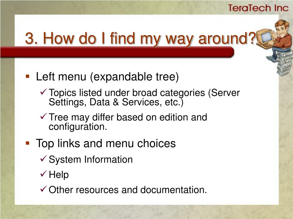 3. How do I find my way around?