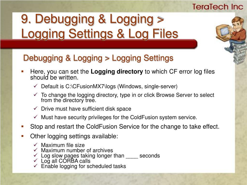 9. Debugging & Logging >