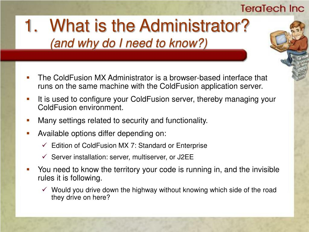 What is the Administrator?