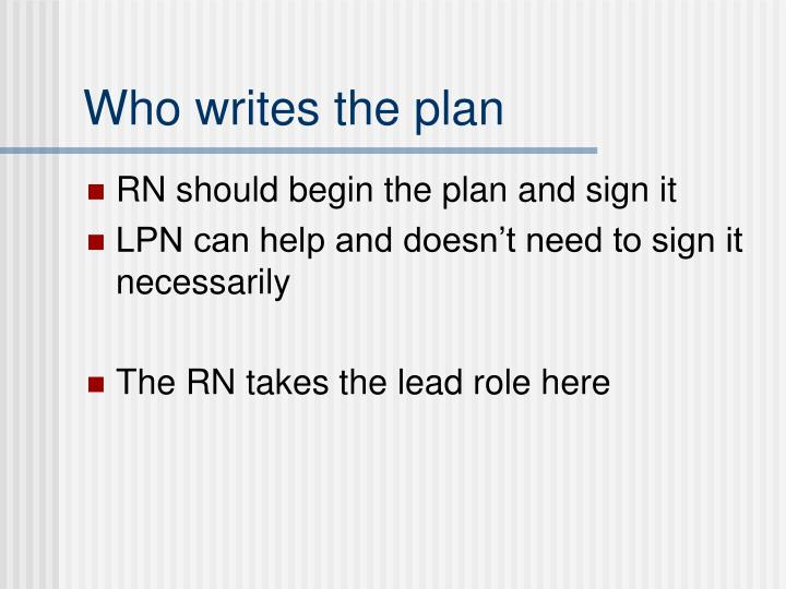 Who writes the plan