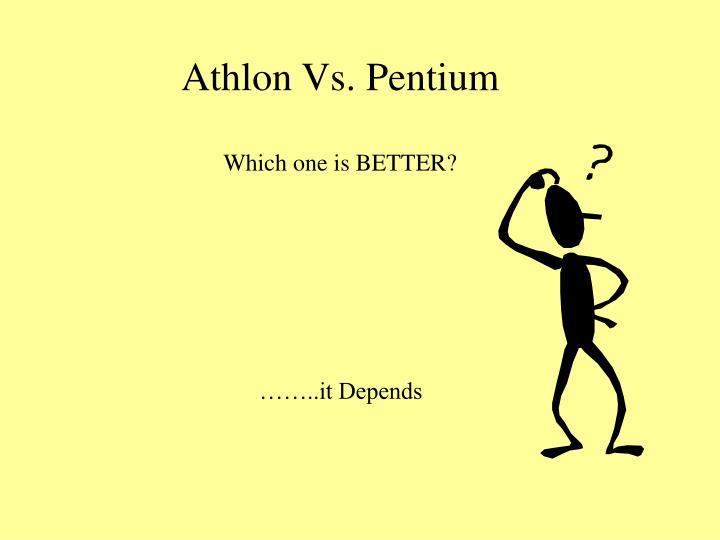 Athlon Vs. Pentium