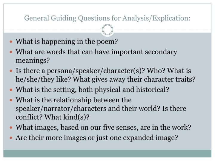 General Guiding Questions for Analysis/Explication: