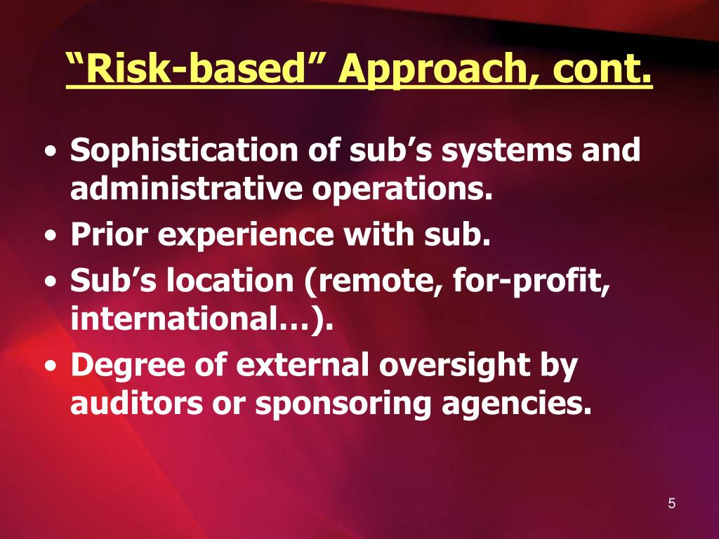 """Risk-based"" Approach, cont."