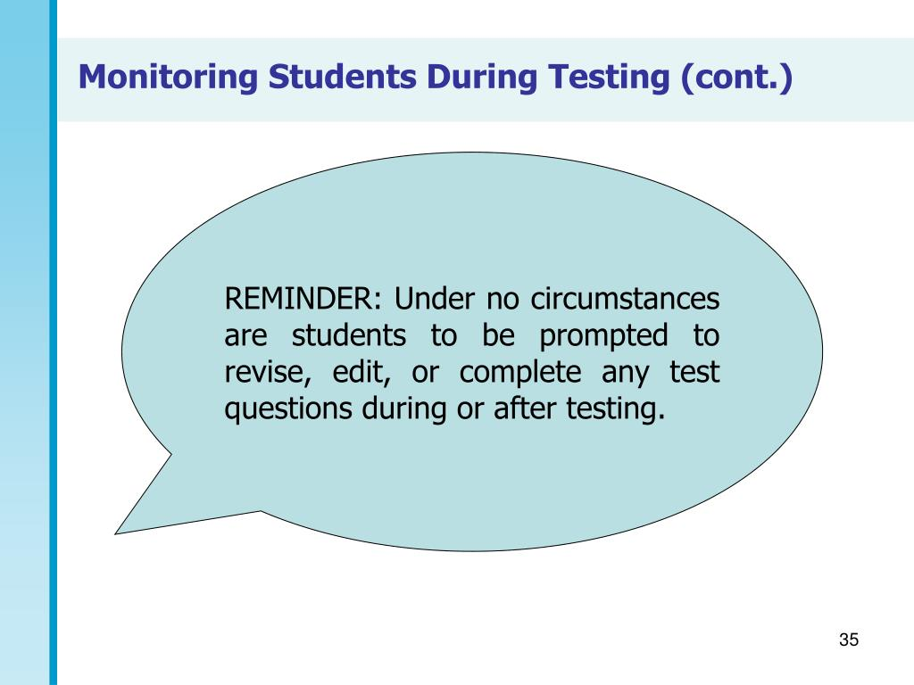 Monitoring Students During Testing (cont.)