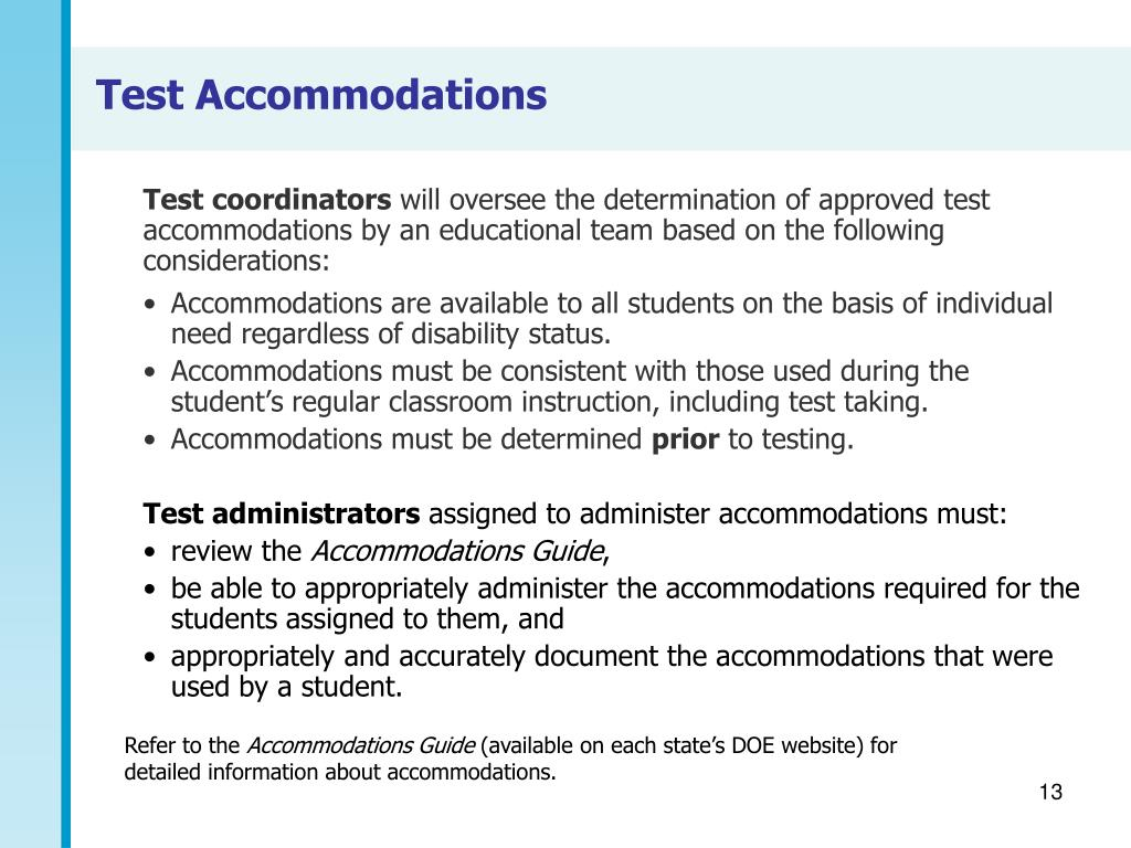 Accommodations are available to all students on the basis of individual need regardless of disability status.