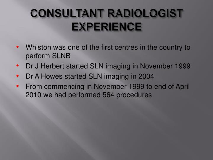 CONSULTANT RADIOLOGIST EXPERIENCE