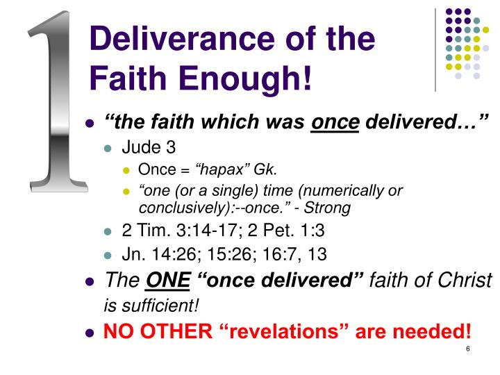 Deliverance of the Faith Enough!