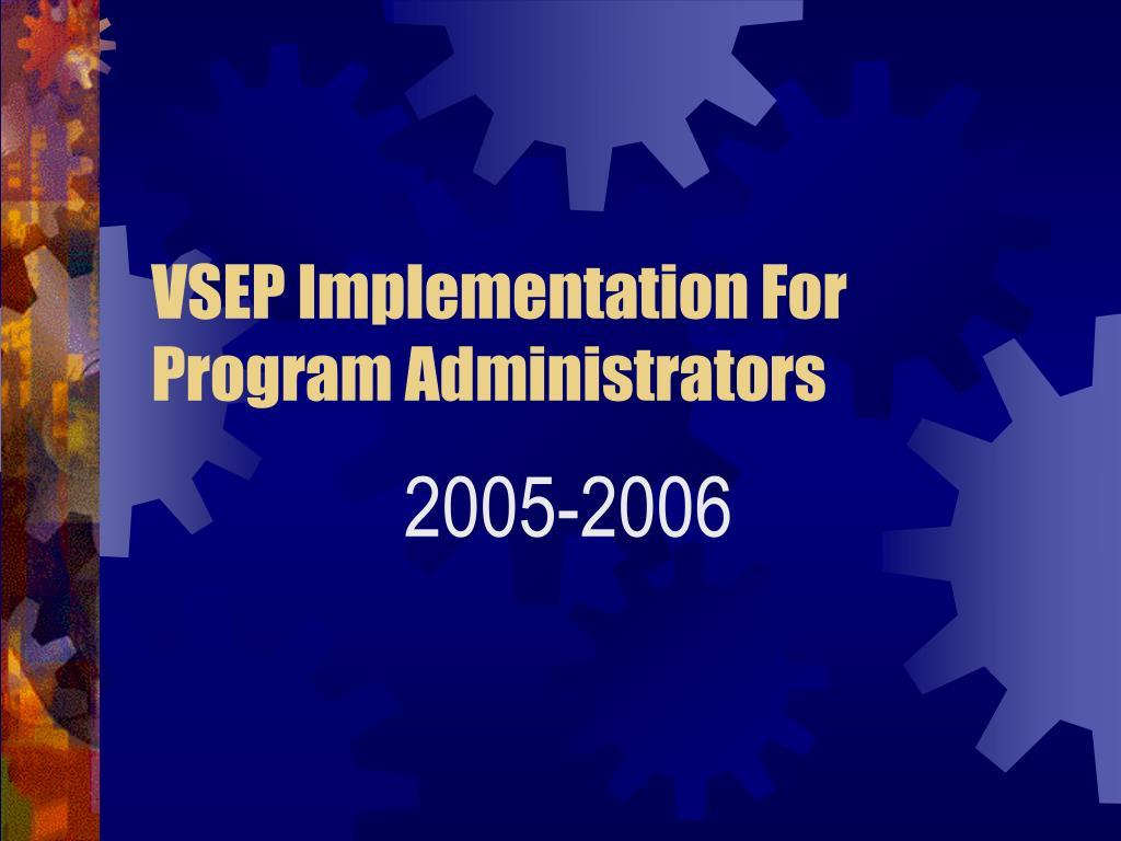 VSEP Implementation For Program Administrators