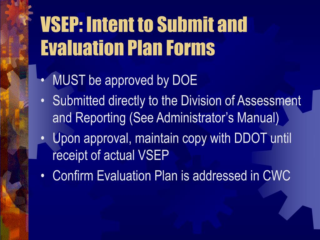 VSEP: Intent to Submit and Evaluation Plan Forms