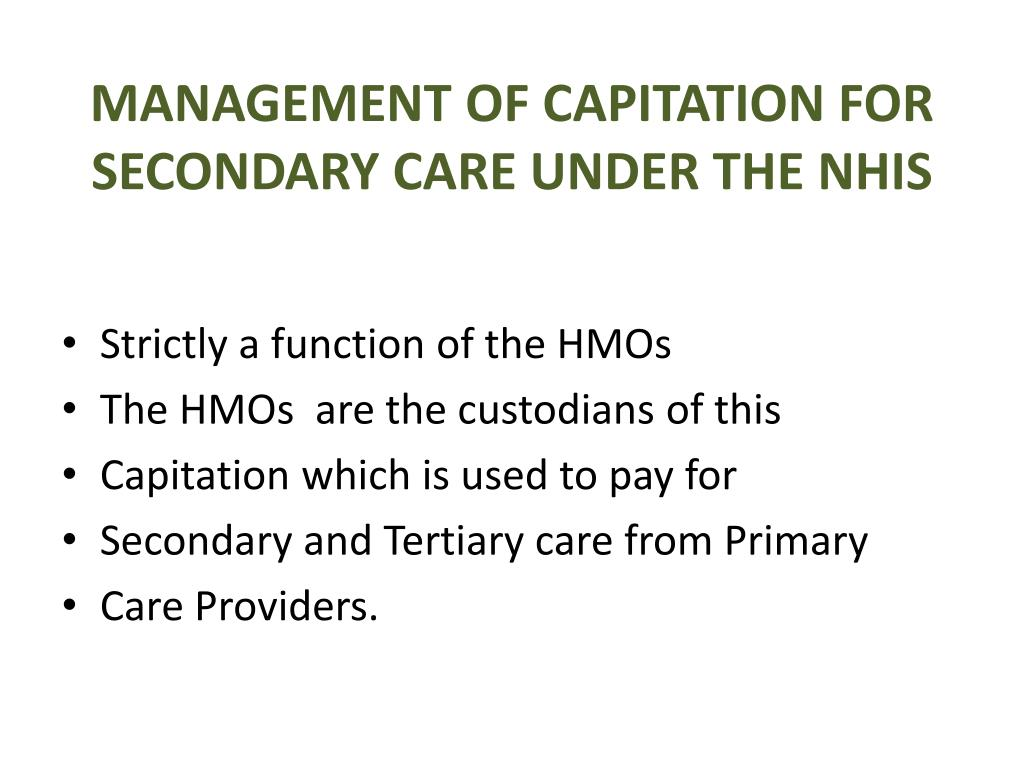 MANAGEMENT OF CAPITATION FOR SECONDARY CARE UNDER THE NHIS