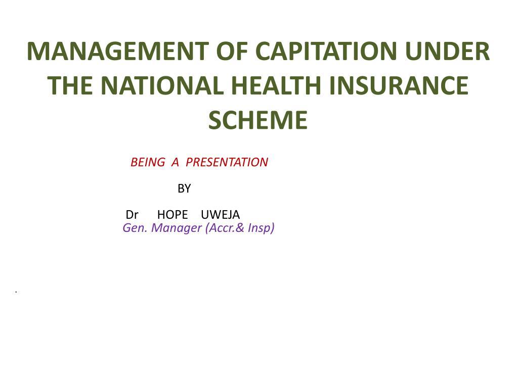 MANAGEMENT OF CAPITATION UNDER THE NATIONAL HEALTH INSURANCE SCHEME