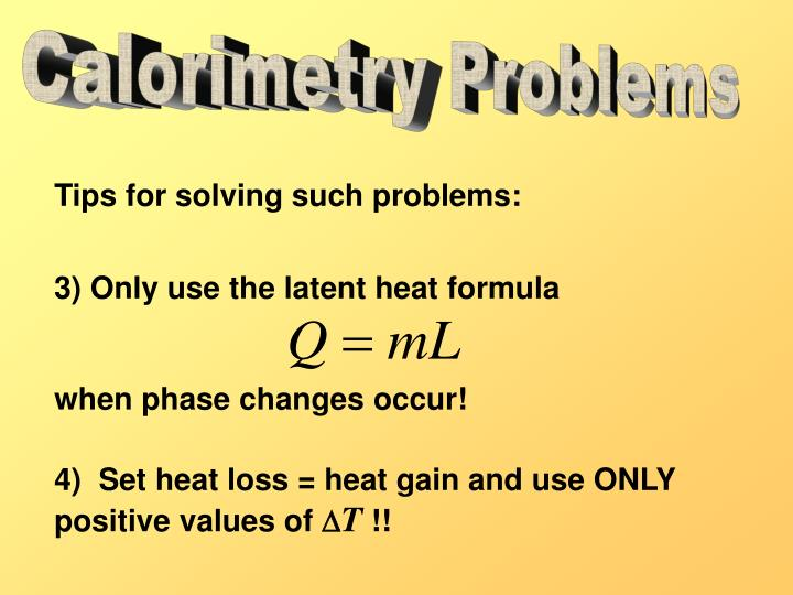 3) Only use the latent heat formula