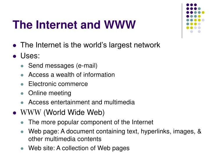 The Internet and WWW