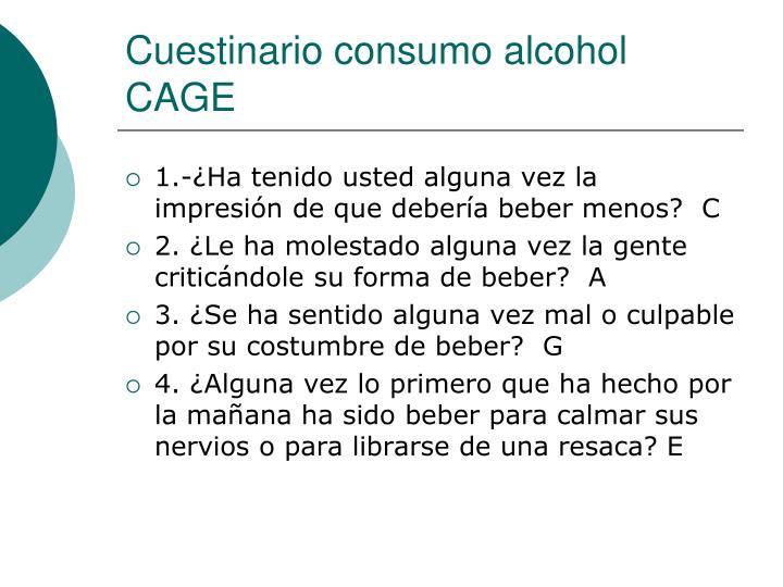 Cuestinario consumo alcohol CAGE
