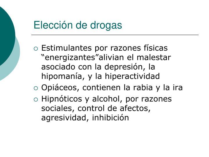 Elección de drogas