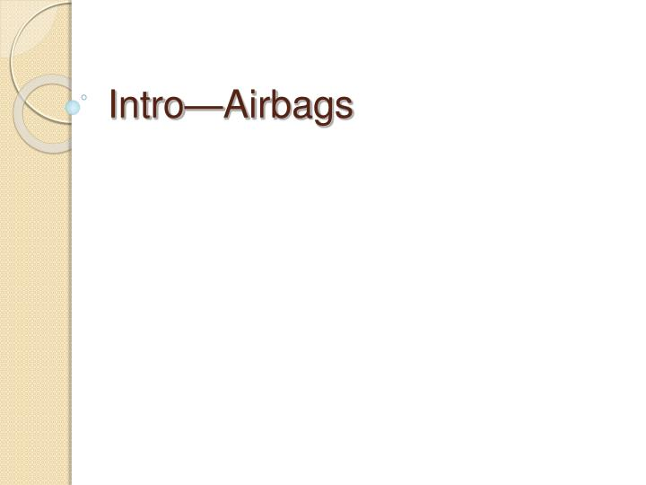 Intro airbags