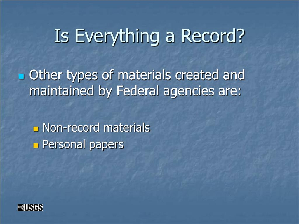 Is Everything a Record?