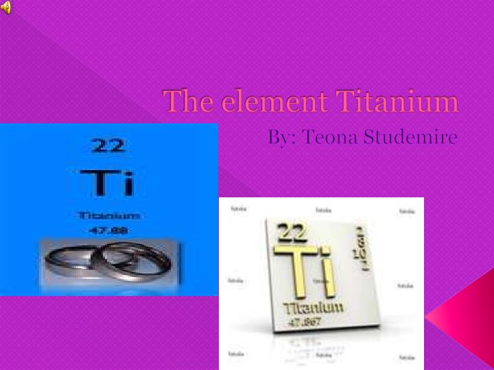 The element Titanium