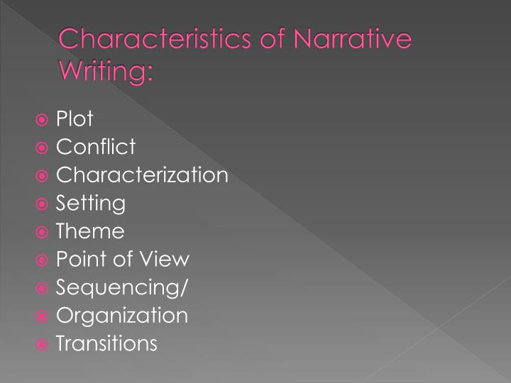 Characteristics of narrative writing