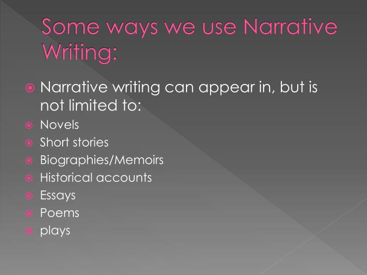 Some ways we use Narrative
