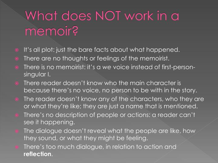 What does NOT work in a memoir?