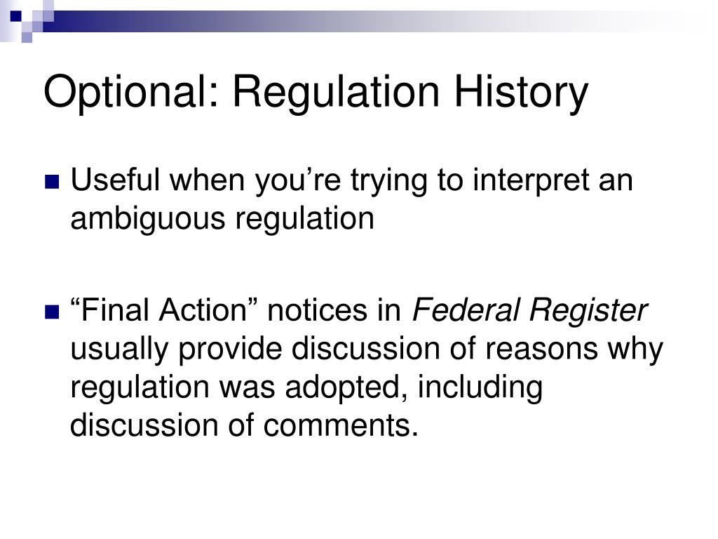 Optional: Regulation History