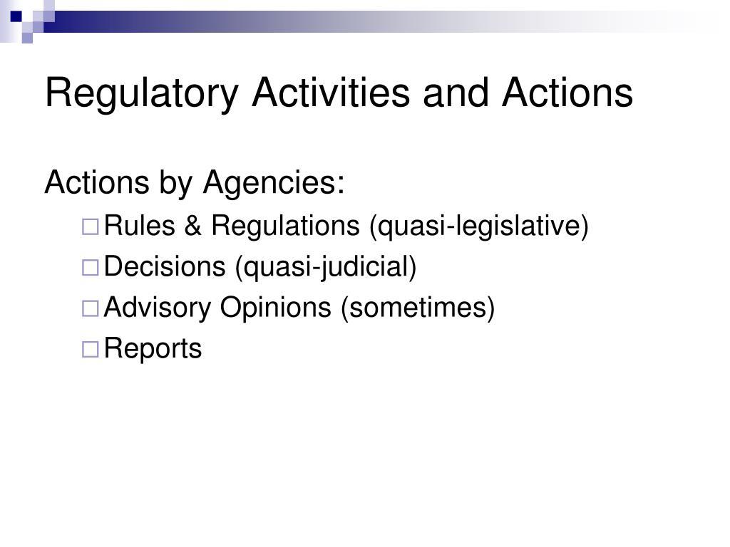 Regulatory Activities and Actions