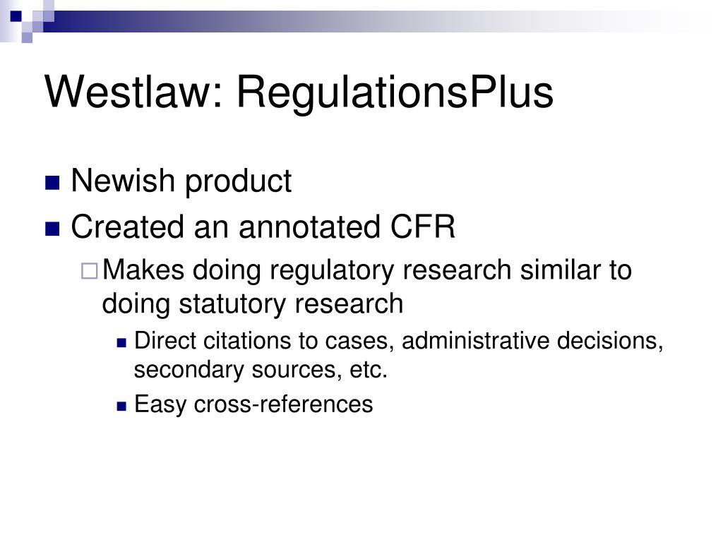 Westlaw: RegulationsPlus