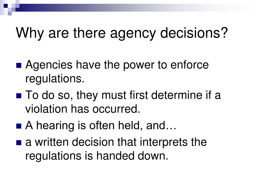 Why are there agency decisions?