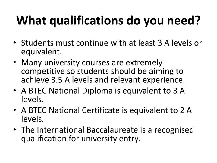What qualifications do you need?
