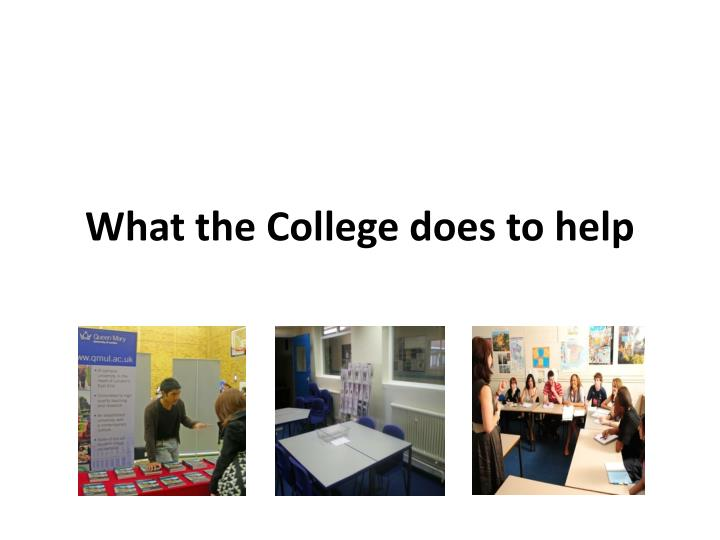 What the College does to help