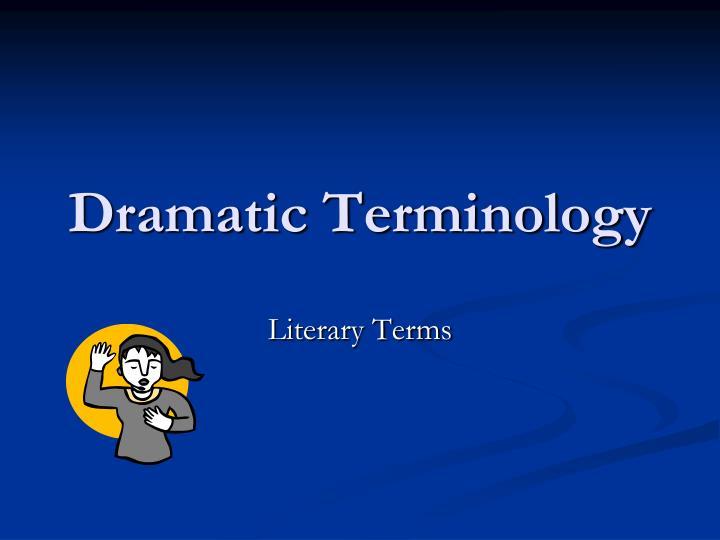 Dramatic Terminology